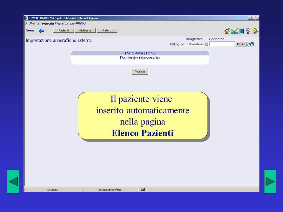 Il paziente viene inserito automaticamente nella pagina Elenco Pazienti Il paziente viene inserito automaticamente nella pagina Elenco Pazienti