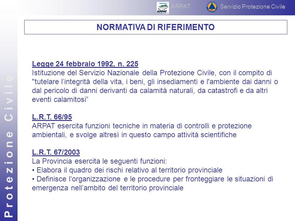 P r o t e z i o n e C i v i l e Servizio Protezione Civile ARPAT Sistema di intervento in emergenza 1.