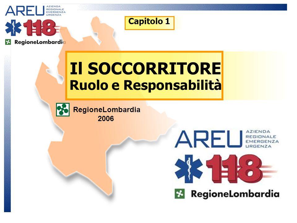 Il SOCCORRITORE Ruolo e Responsabilità RegioneLombardia 2006 Capitolo 1