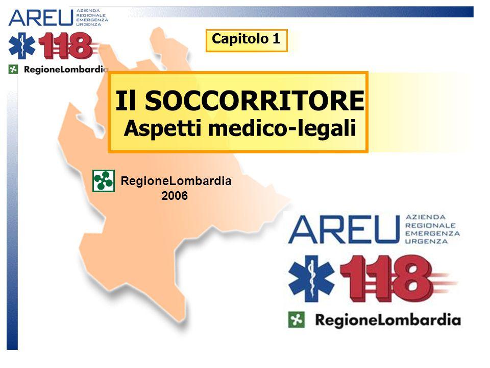Il SOCCORRITORE Aspetti medico-legali RegioneLombardia 2006 Capitolo 1