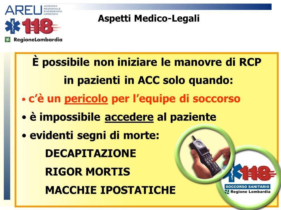 È possibile non iniziare le manovre di RCP in pazienti in ACC solo quando: cè un pericolo per lequipe di soccorso è impossibile accedere al paziente e