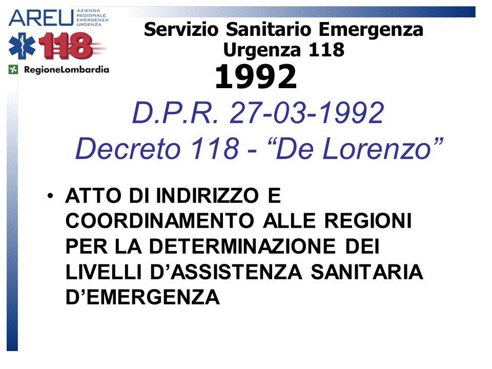 D.P.R. 27-03-1992 Decreto 118 - De Lorenzo ATTO DI INDIRIZZO E COORDINAMENTO ALLE REGIONI PER LA DETERMINAZIONE DEI LIVELLI DASSISTENZA SANITARIA DEME