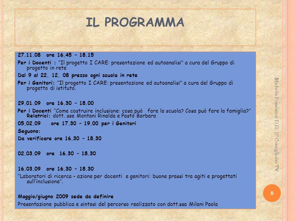 IL PROGRAMMA 27.11.08 ore 16.45 – 18.15 Per i Docenti : Il progetto I CARE: presentazione ed autoanalisi