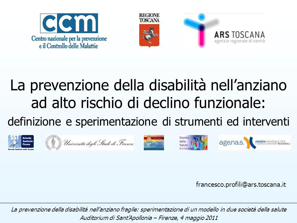 La prevenzione della disabilità nellanziano ad alto rischio di declino funzionale: definizione e sperimentazione di strumenti ed interventi Auditorium