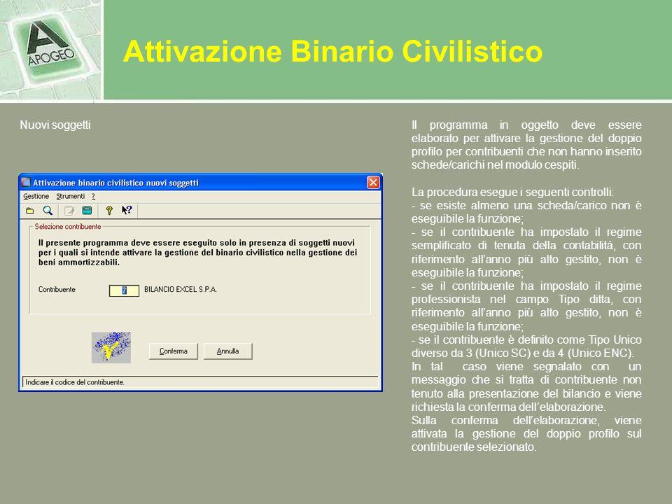 Attivazione Binario Civilistico Nuovi soggettiIl programma in oggetto deve essere elaborato per attivare la gestione del doppio profilo per contribuen