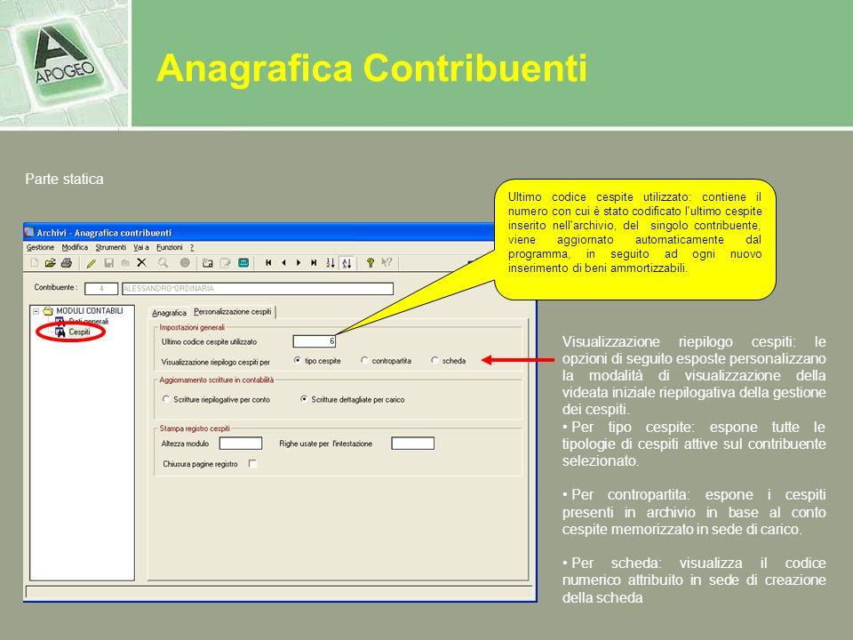 Anagrafica Contribuenti Parte statica Ultimo codice cespite utilizzato: contiene il numero con cui è stato codificato l'ultimo cespite inserito nell'a