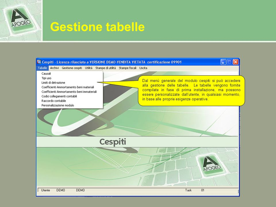 Gestione tabelle Dal menù generale del modulo cespiti si può accedere alla gestione delle tabelle. Le tabelle vengono fornite compilate in fase di pri