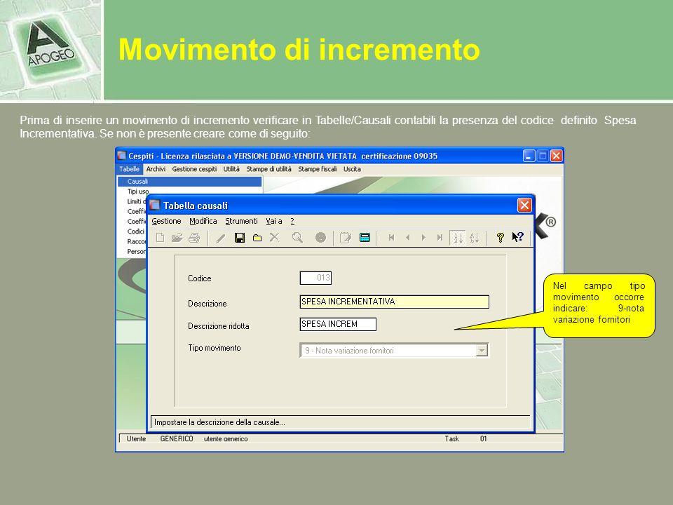 Movimento di incremento Prima di inserire un movimento di incremento verificare in Tabelle/Causali contabili la presenza del codice definito Spesa Inc