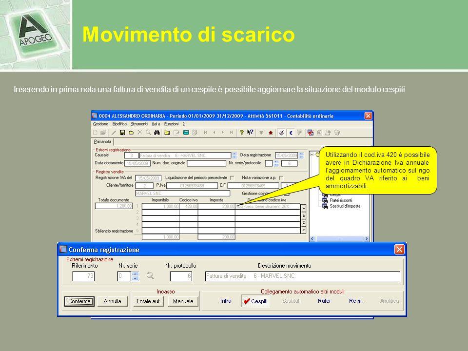 Movimento di scarico Inserendo in prima nota una fattura di vendita di un cespite è possibile aggiornare la situazione del modulo cespiti Utilizzando