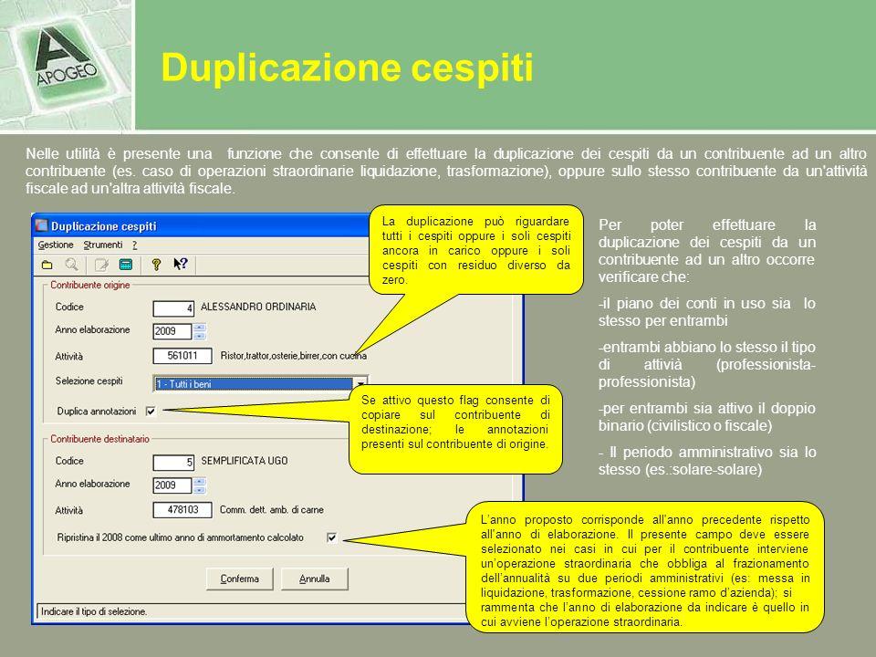 Duplicazione cespiti Nelle utilità è presente una funzione che consente di effettuare la duplicazione dei cespiti da un contribuente ad un altro contr