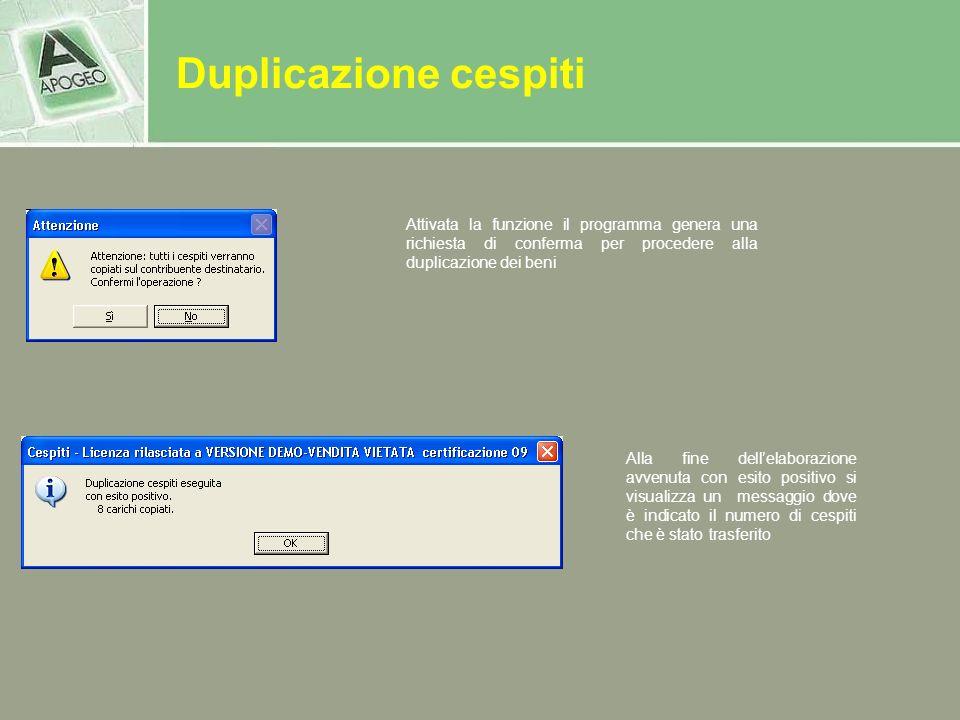 Duplicazione cespiti Attivata la funzione il programma genera una richiesta di conferma per procedere alla duplicazione dei beni Alla fine dellelabora