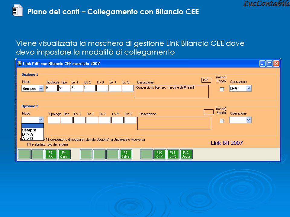 Piano dei conti – Collegamento con Bilancio CEE Viene visualizzata la maschera di gestione Link Bilancio CEE dove devo impostare la modalità di colleg