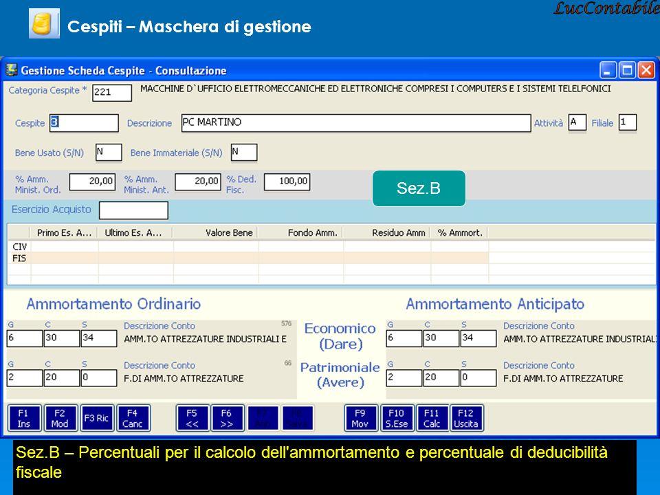 Cespiti – Maschera di gestione Sez.B Sez.B – Percentuali per il calcolo dell'ammortamento e percentuale di deducibilità fiscale