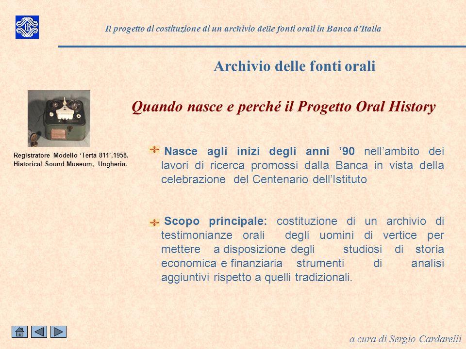 Il progetto di costituzione di un archivio delle fonti orali in Banca dItalia Archivio delle fonti orali a cura di Sergio Cardarelli Registratore Modello Terta 811,1958.