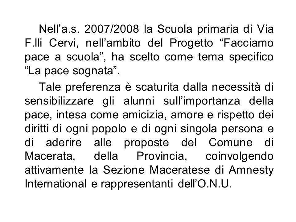 CIRCOLO DIDATTICO VIA F.LLI CERVI MACERATA Scuola Primaria Via F.lli Cervi PROGETTO ANNO SCOLASTICO 2007/2008