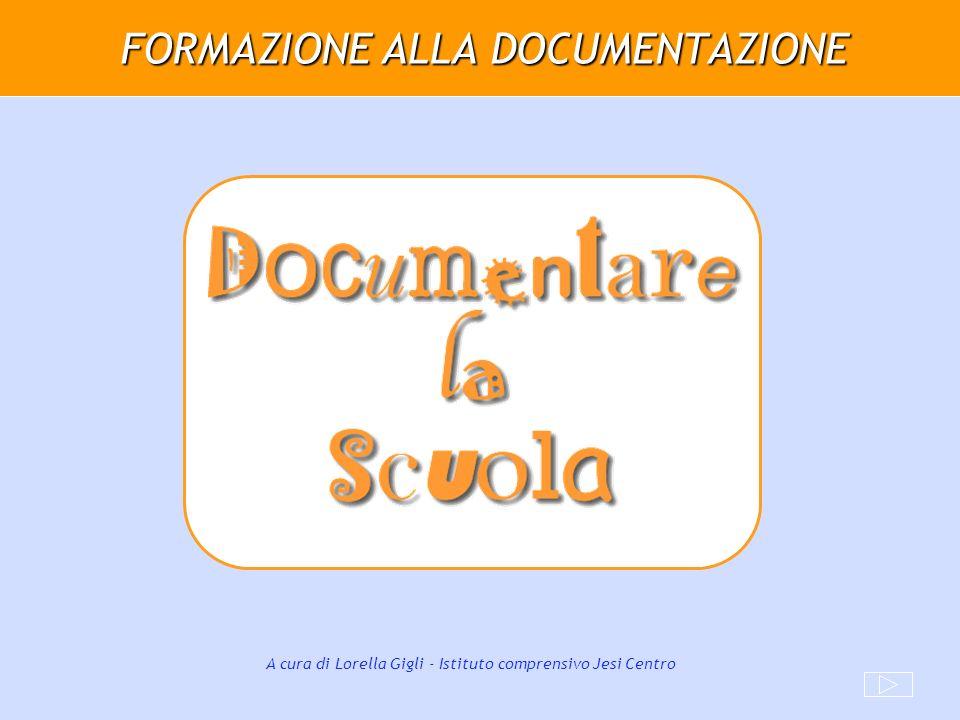 FORMAZIONE ALLA DOCUMENTAZIONE A cura di Lorella Gigli - Istituto comprensivo Jesi Centro