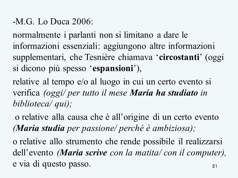 51 -M.G. Lo Duca 2006: normalmente i parlanti non si limitano a dare le informazioni essenziali: aggiungono altre informazioni supplementari, che Tesn