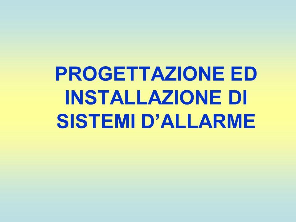 PROGETTAZIONE ED INSTALLAZIONE DI SISTEMI DALLARME