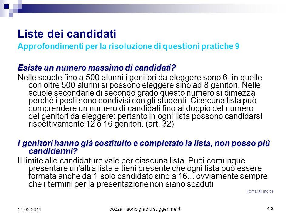 bozza - sono graditi suggerimenti12 14.02.2011 Liste dei candidati Approfondimenti per la risoluzione di questioni pratiche 9 Esiste un numero massimo di candidati.