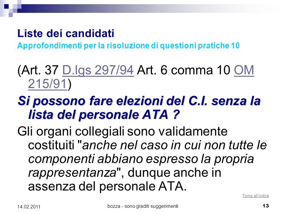 bozza - sono graditi suggerimenti13 14.02.2011 Liste dei candidati Approfondimenti per la risoluzione di questioni pratiche 10 (Art. 37 D.lgs 297/94 A