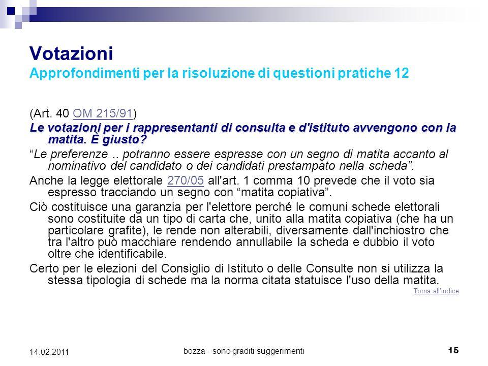 bozza - sono graditi suggerimenti15 14.02.2011 Votazioni Approfondimenti per la risoluzione di questioni pratiche 12 (Art. 40 OM 215/91)OM 215/91 Le v
