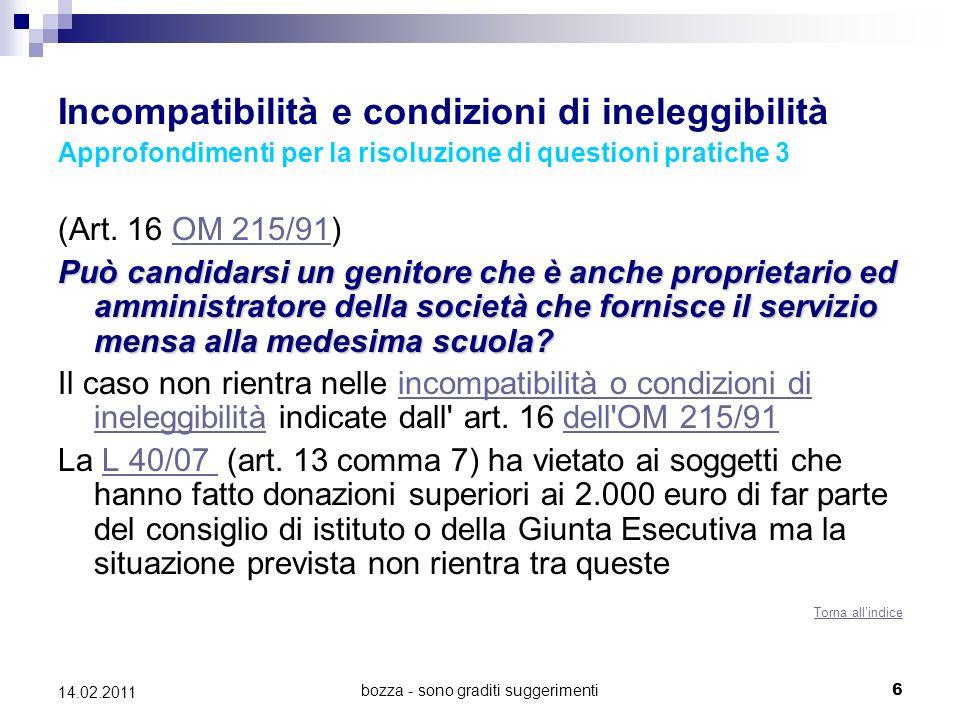 bozza - sono graditi suggerimenti6 14.02.2011 Incompatibilità e condizioni di ineleggibilità Approfondimenti per la risoluzione di questioni pratiche 3 (Art.