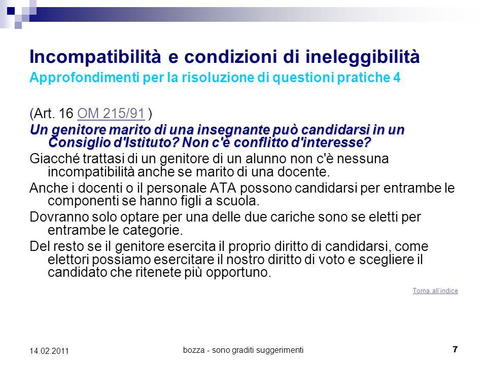 bozza - sono graditi suggerimenti8 14.02.2011 Incompatibilità e condizioni di ineleggibilità Approfondimenti per la risoluzione di questioni pratiche 5 (Art.
