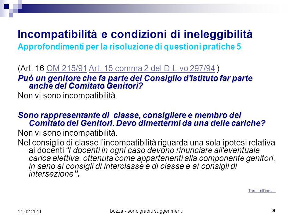 bozza - sono graditi suggerimenti8 14.02.2011 Incompatibilità e condizioni di ineleggibilità Approfondimenti per la risoluzione di questioni pratiche