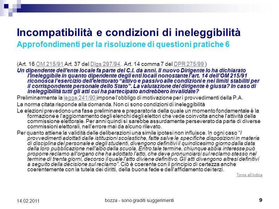 bozza - sono graditi suggerimenti9 14.02.2011 Incompatibilità e condizioni di ineleggibilità Approfondimenti per la risoluzione di questioni pratiche