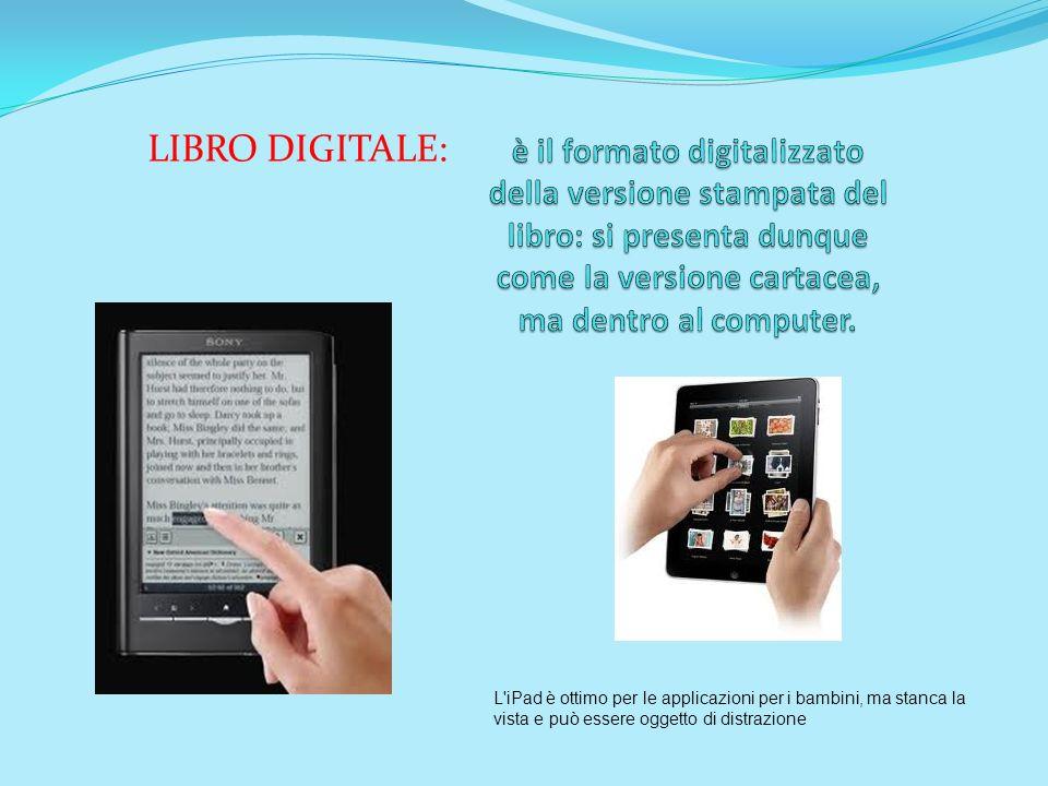 LIBRO DIGITALE: L'iPad è ottimo per le applicazioni per i bambini, ma stanca la vista e può essere oggetto di distrazione