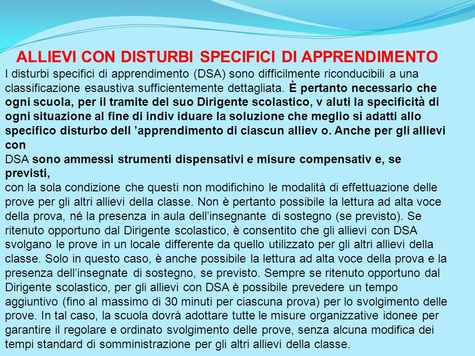 ALLIEVI CON DISTURBI SPECIFICI DI APPRENDIMENTO I disturbi specifici di apprendimento (DSA) sono difficilmente riconducibili a una classificazione esaustiva sufficientemente dettagliata.