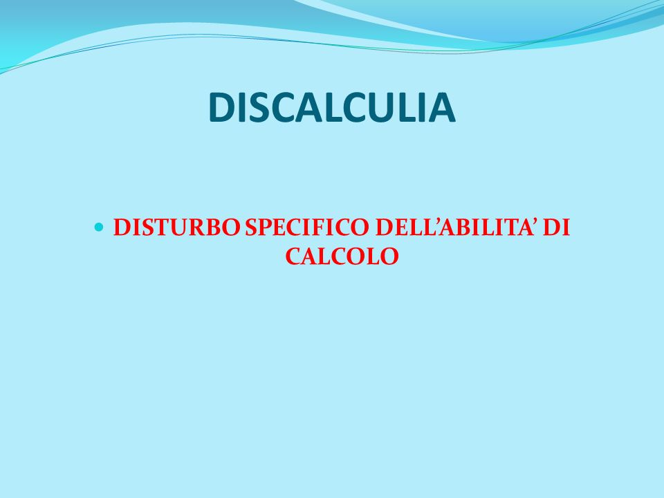 DISCALCULIA DISTURBO SPECIFICO DELLABILITA DI CALCOLO