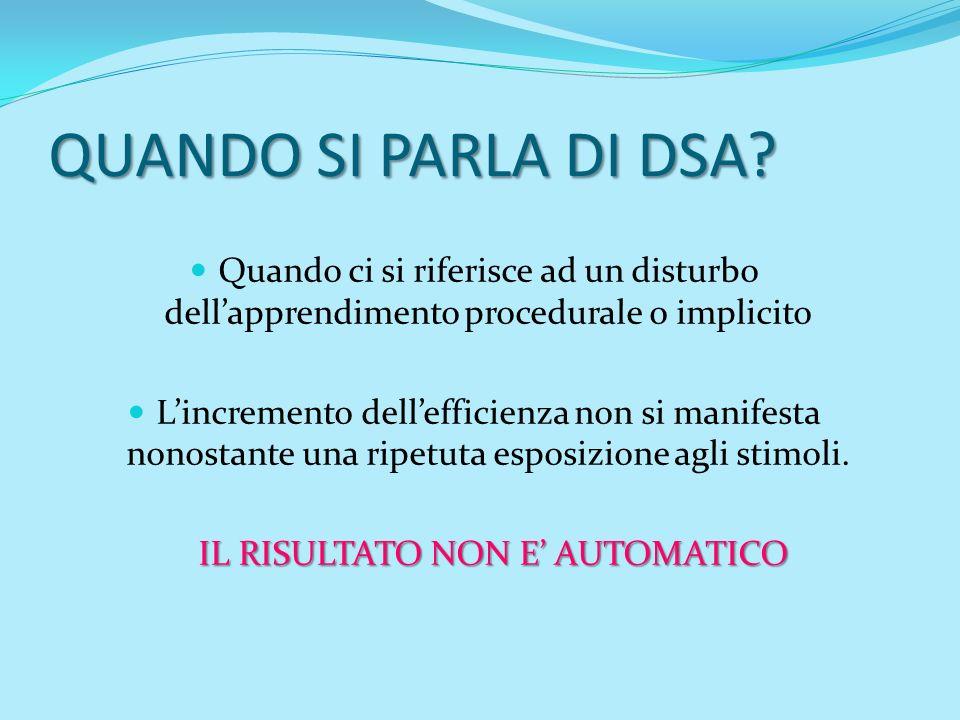 DSA: CRITERI DI INCLUSIONE Il quoziente totale (multicomponenziale), oppure il migliore tra i quozienti monocomponenziali rilevati deve essere non inferiore a 85.