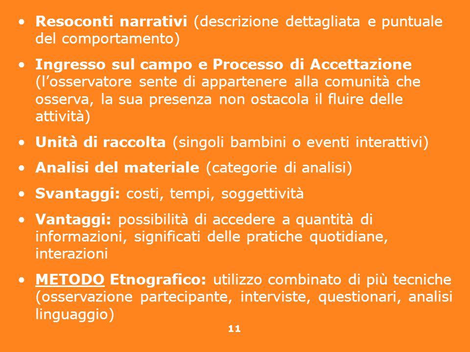 11 Resoconti narrativi (descrizione dettagliata e puntuale del comportamento) Ingresso sul campo e Processo di Accettazione (losservatore sente di app