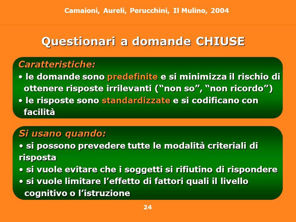 24 Camaioni, Aureli, Perucchini, Il Mulino, 2004 Capitolo 1. Losservazione come metodo dindagine in psicologia dello sviluppoCaratteristiche: le doman
