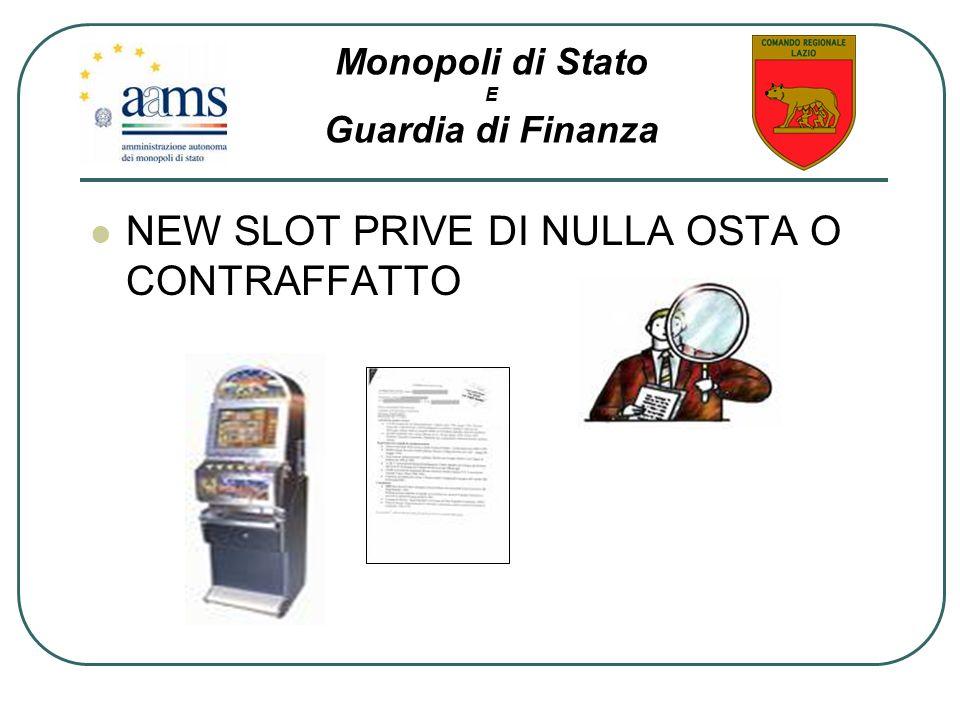 NEW SLOT PRIVE DI NULLA OSTA O CONTRAFFATTO Monopoli di Stato E Guardia di Finanza