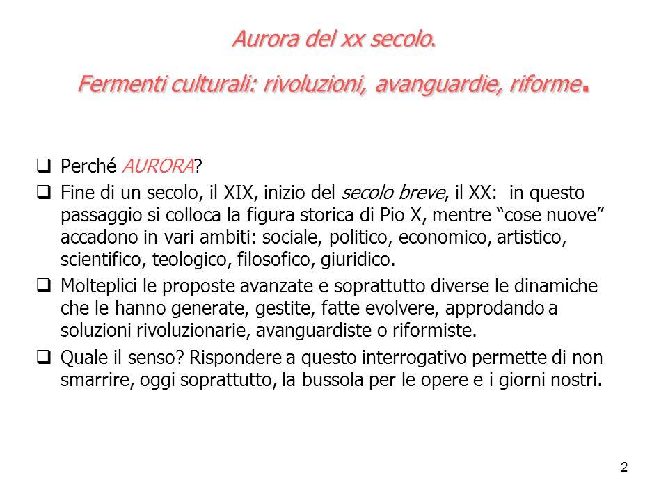 3 Aurora del xx secolo.Fermenti culturali: rivoluzioni, avanguardie, riforme.