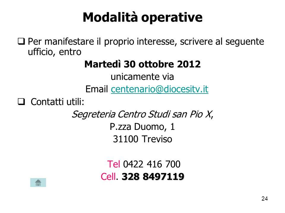 24 Modalità operative Per manifestare il proprio interesse, scrivere al seguente ufficio, entro Martedì 30 ottobre 2012 unicamente via Email centenari