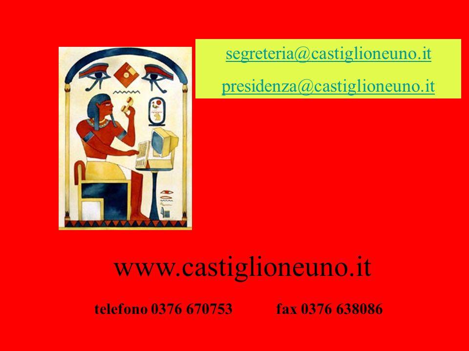 www.castiglioneuno.it segreteria@castiglioneuno.it presidenza@castiglioneuno.it telefono 0376 670753 fax 0376 638086