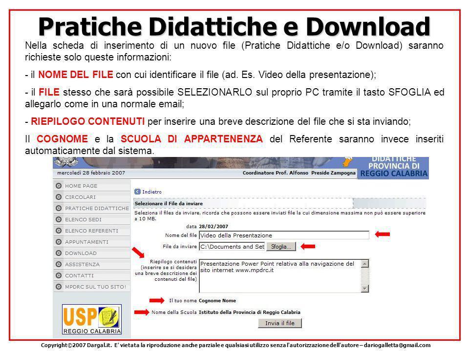Pratiche Didattiche e Download Nella scheda di inserimento di un nuovo file (Pratiche Didattiche e/o Download) saranno richieste solo queste informazioni: - il NOME DEL FILE con cui identificare il file (ad.