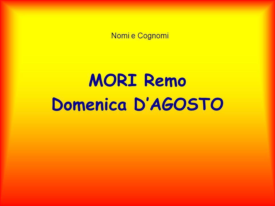 Nomi e Cognomi MORI Remo Domenica DAGOSTO
