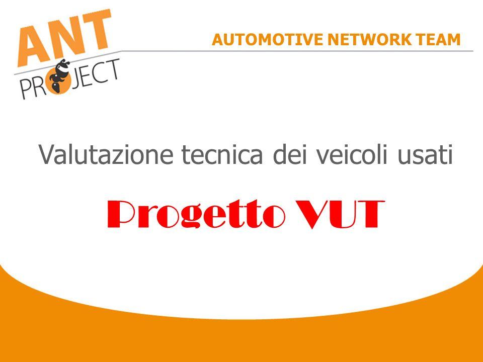 AUTOMOTIVE NETWORK TEAM Valutazione tecnica dei veicoli usati Progetto VUT