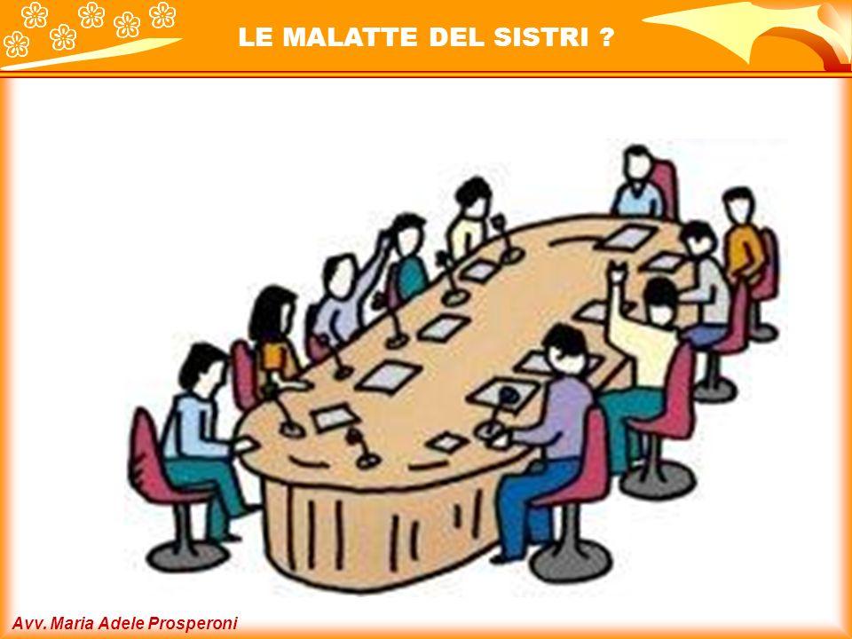 Avv. Maria Adele Prosperoni LE MALATTE DEL SISTRI ?