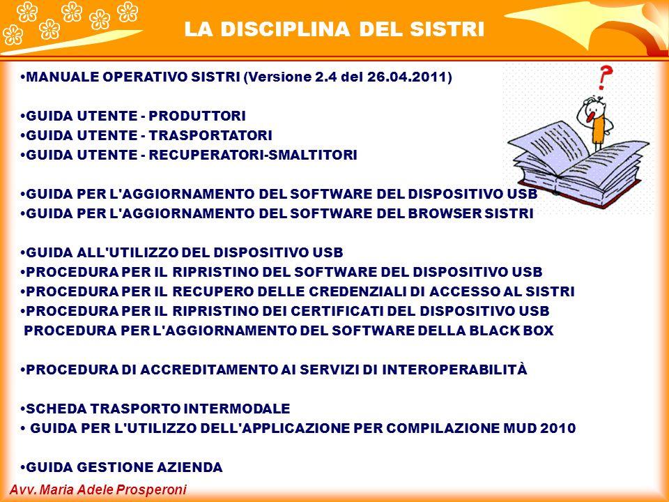 Avv. Maria Adele Prosperoni MANUALE OPERATIVO SISTRI (Versione 2.4 del 26.04.2011) GUIDA UTENTE - PRODUTTORI GUIDA UTENTE - TRASPORTATORI GUIDA UTENTE