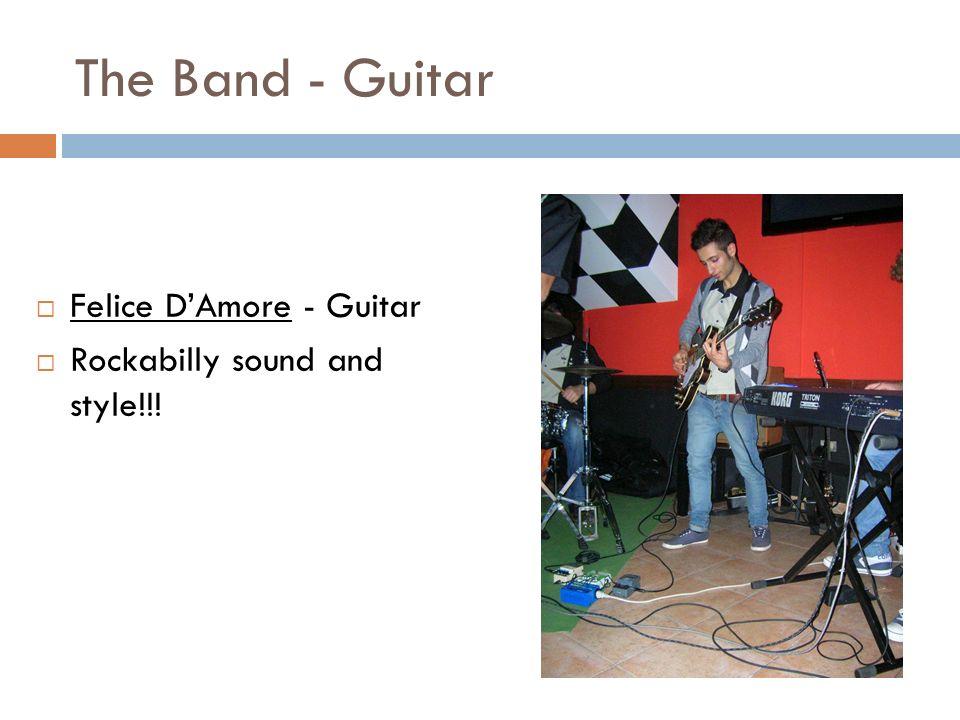 The Band – Bass and Drums Quirino Santoro - Bass Vincenzo Mazza – Drums La Back Bone del gruppo!!!