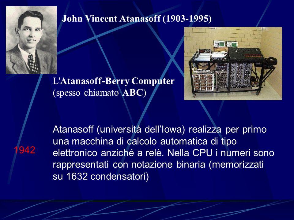 1942 Atanasoff (università dellIowa) realizza per primo una macchina di calcolo automatica di tipo elettronico anziché a relè. Nella CPU i numeri sono