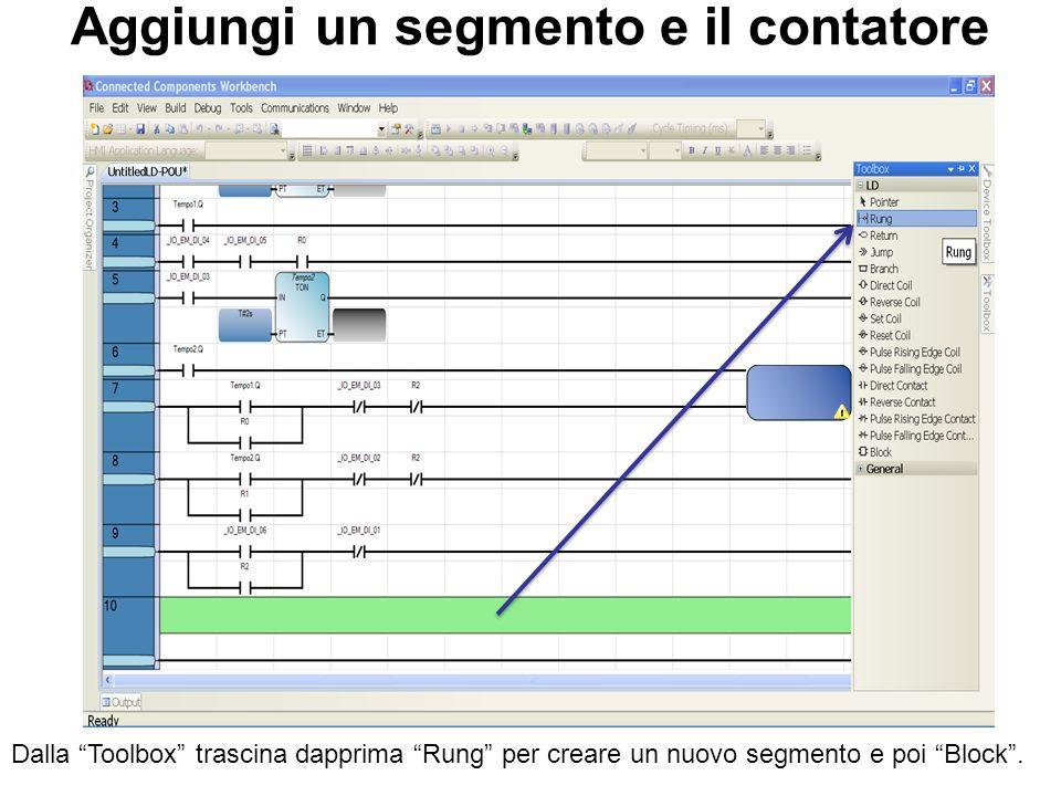 Aggiungi un segmento e il contatore Dalla Toolbox trascina dapprima Rung per creare un nuovo segmento e poi Block.
