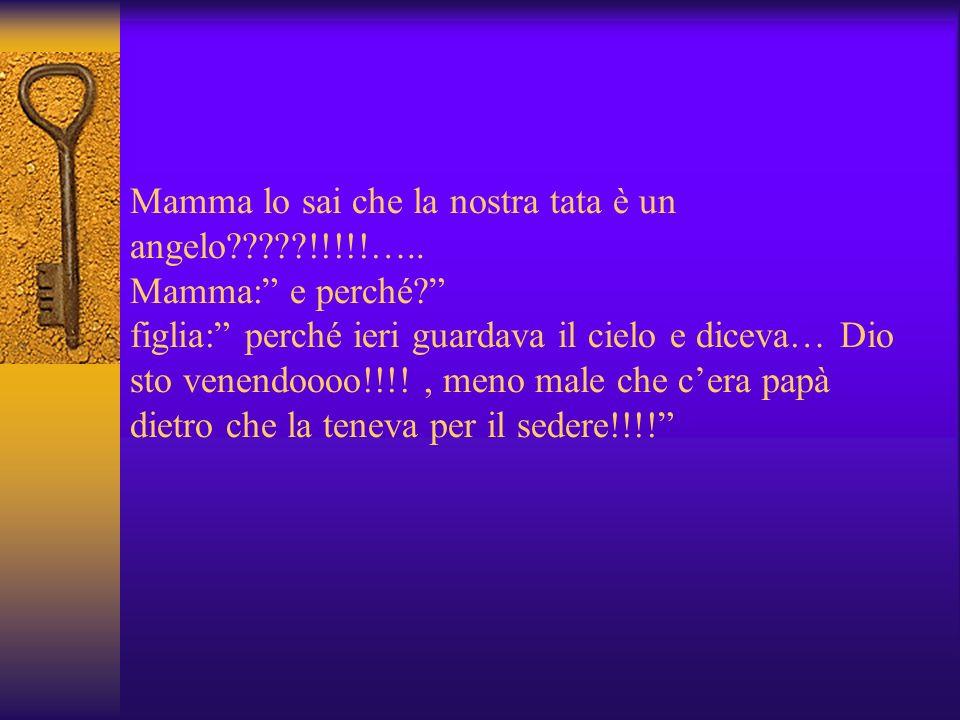 Mamma lo sai che la nostra tata è un angelo?????!!!!!…..