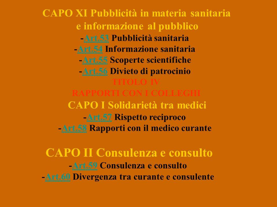 CAPO XI Pubblicità in materia sanitaria e informazione al pubblico -Art.53 Pubblicità sanitaria -Art.54 Informazione sanitaria -Art.55 Scoperte scient