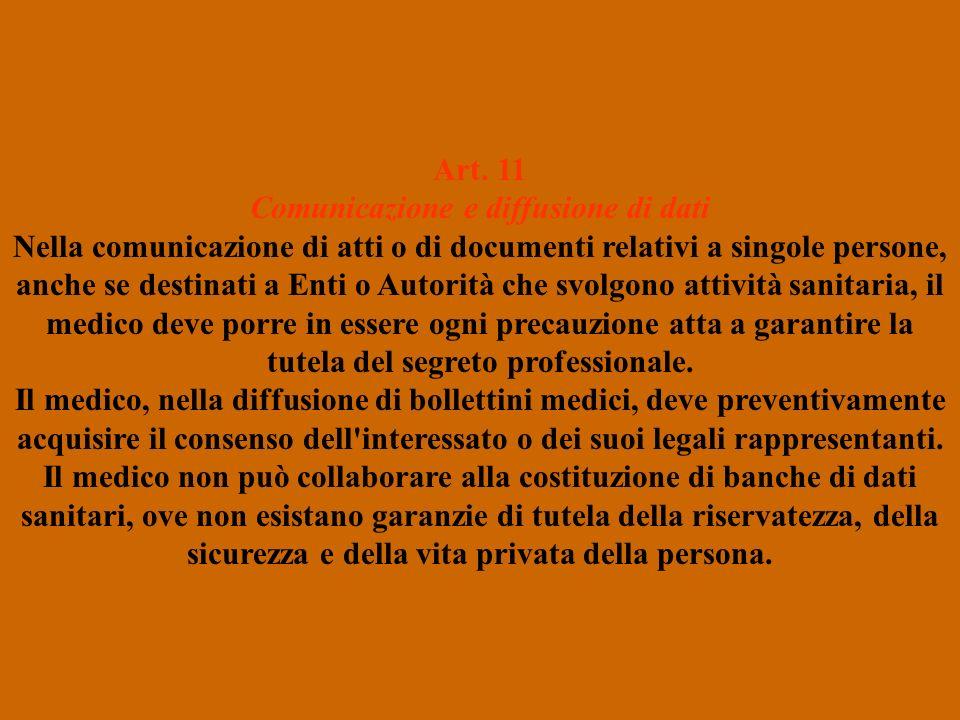 Art. 11 Comunicazione e diffusione di dati Nella comunicazione di atti o di documenti relativi a singole persone, anche se destinati a Enti o Autorità
